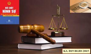 Những quy định pháp luật mâu thuẫn với Khoản 3 Điều 19 BLHS 2015
