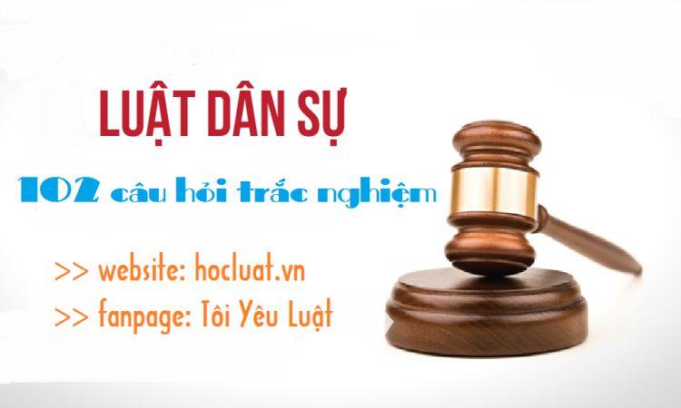 102 câu hỏi nhận định môn Luật dân sự