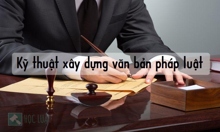 Kỹ thuật xây dựng văn bản pháp luật