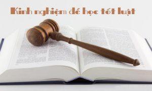 Kinh nghiệm để học tốt luật