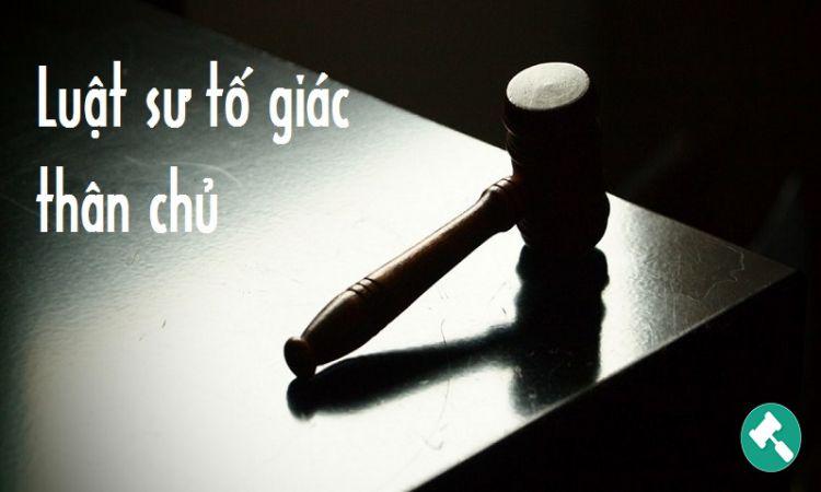 Luật sư tố giác thân chủ