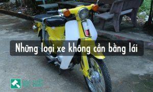 Những loại xe máy, xe mô tô không cần bằng lái