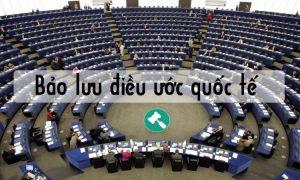 Pháp luật và thực tiễn Việt Nam về bảo lưu điều ước quốc tế