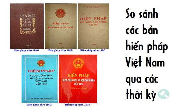 So sánh các bản hiến pháp Việt Nam qua các thời kỳ