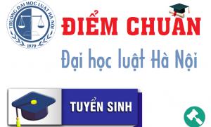 Điểm chuẩn đại học luật Hà Nội