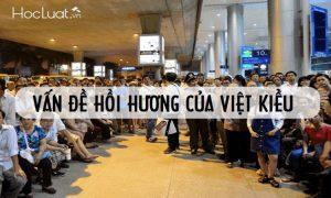 Điều kiện xin hồi hương và thủ tục hồi hương của người Việt Kiều