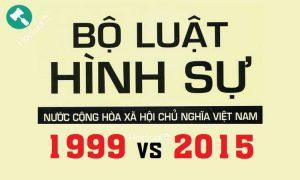 So sánh bộ luật hình sự 1999 và 2015 (toàn tập)