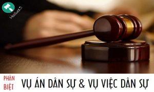 Phân biệt vụ án dân sự và vụ việc dân sự