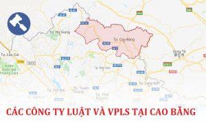 Danh sách các công ty luật, văn phòng luật sư tại Cao Bằng