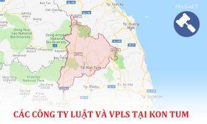Danh sách các công ty luật, văn phòng luật sư tại Kon Tum