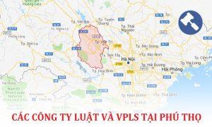 Danh sách các công ty luật, văn phòng luật sư tại Phú Thọ
