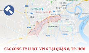 Các công ty luật, văn phòng luật sư tại Quận 8, TP. Hồ Chí Minh
