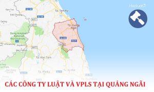 Danh sách các công ty luật, văn phòng luật sư tại Quảng Ngãi