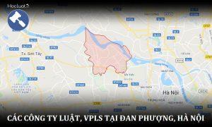 Các công ty luật, văn phòng luật sư tại huyện Đan Phượng, TP.Hà Nội