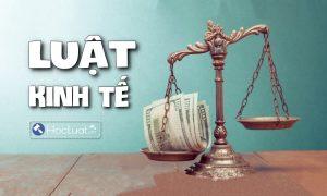 Khái niệm, đối tượng và phương pháp điều chỉnh của luật kinh tế