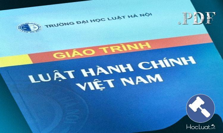 Giáo trình Luật Hành chính Việt Nam - Đại học Luật Hà Nội
