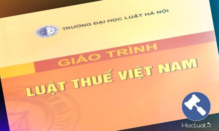 Ebook giáo trình Luật Thuế Việt Nam - Đại học Luật Hà Nội