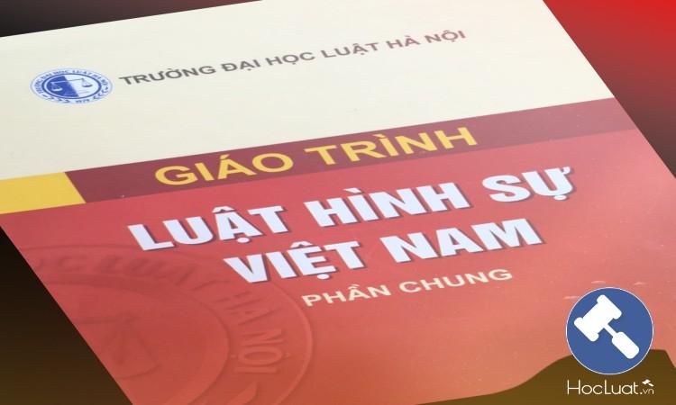 Giáo trình Luật Hình sự Việt Nam - Đại học Luật Hà Nội