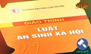[Download] Ebook giáo trình Luật An sinh xã hội – Đại học Luật Hà Nội